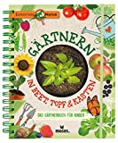 Gärtnern in Beet, Topf & Kasten: Das Gärtnerbuch für Kinder | Gärtner-Basics und Tipps für Fortgeschrittene (Expedition Natur)