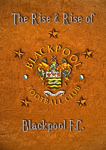 Blackpool FC - The Rise And Rise Of Blackpool FC [DVD]