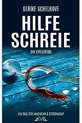 Hilfeschreie: Ein Eifelkrimi -12- (Ein Fall für Ilka Landwehr & Alex Stettenkamp) Kindle Ausgabe