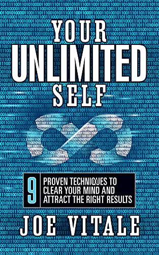 Your UNLIMITED Self: 9 Proven Techniques to Clear Your Mind and Attract the Right Results (English Edition)