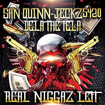 Real Niggaz Left