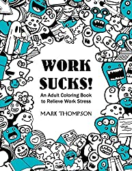 Work Sucks!: An Adult Coloring Book to Relieve Work Stress: