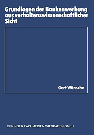 Grundlagen der Bankenwerbung aus verhaltenswissenschaftlicher Sicht (Schriftenreihe des Instituts f�r Kredit- und Finanzwirtschaft, Band 10) : B�cher