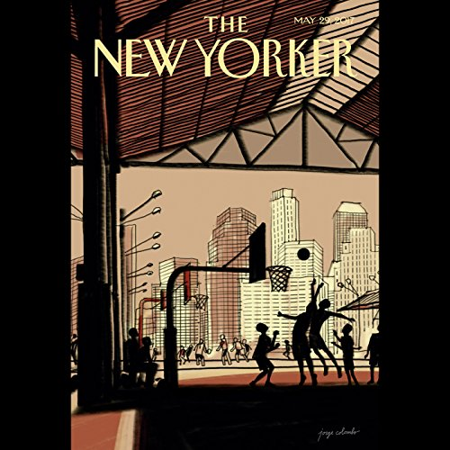 The New Yorker, May 29th 2017 (Dexter Filkins, David Owen, Evan Osnos) audiobook cover art