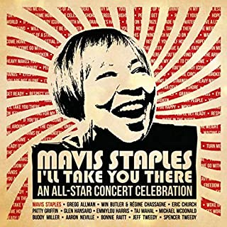 Mavis Staples - I'll Take You There - An All-Star Concert Celebration Exclusive limited Edition 2X LP Vinyl