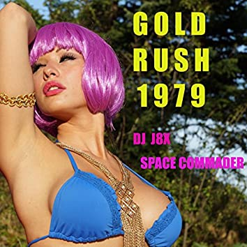 Gold Rush 1979 (feat. Space Commander)