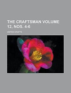 The Craftsman Volume 12, Nos. 4-6