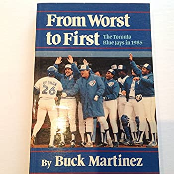 Paperback From Worst to First: The Toronto Blue Jays in 1985 Book