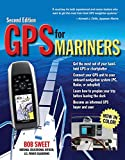 GPS for Mariners, 2nd Edition: A Guide for the Recreational Boater...