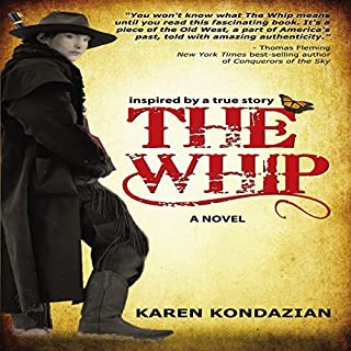 The Whip: Inspired by the story of Charley Parkhurst                   By:                                                                                                                                 Karen Kondazian                               Narrated by:                                                                                                                                 Robin Weigert                      Length: 8 hrs and 31 mins     479 ratings     Overall 4.3