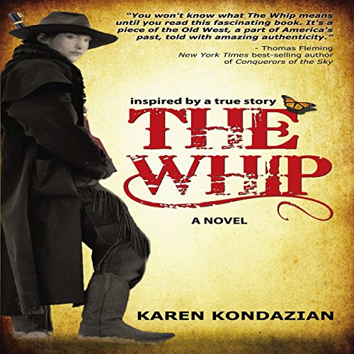 The Whip: Inspired by the story of Charley Parkhurst audiobook cover art