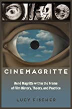 Cinemagritte: René Magritte within the Frame of Film History, Theory, and Practice (Contemporary Approaches to Film and Media Series)
