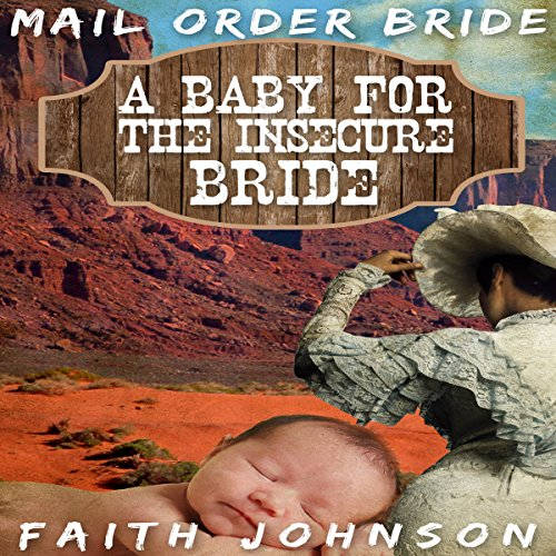 Mail Order Bride: A Baby for the Insecure Bride audiobook cover art