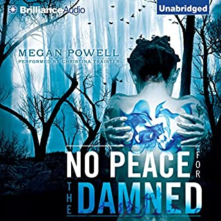 No Peace for the Damned                   By:                                                                                                                                 Megan Powell                               Narrated by:                                                                                                                                 Christina Traister                      Length: 7 hrs and 29 mins     3 ratings     Overall 4.3