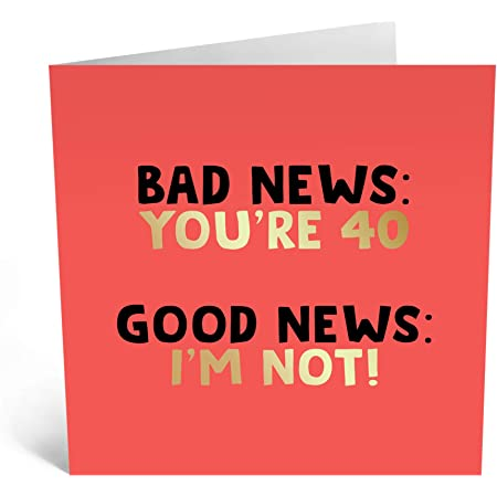 Amazon Com Central 23 Funny Birthday Cards For Women Bad News You Re 40 40th Birthday Card For Her Cheeky Birthday Card For Husband Fun Greeting Cards For
