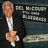 Del Mccoury Still Sings Bluegrass...
