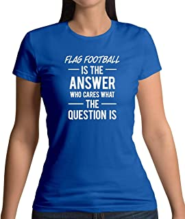 Flag Football is The Answer - Womens T-Shirt - 13 Colours