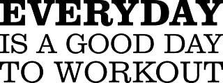 Vinyl Decal Everyday Is A Good Day To Workout Fitness Motivational Vinyl Wall Decal Sticker Wall Letters