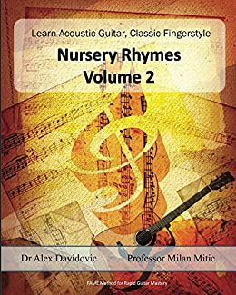 Learn Acoustic Guitar, Classic Fingerstyle: Nursery Rhymes Volume 2 (Learn Acoustic Guitar, Classic Figerstyle Book 6) by [Milan Mitic, Alex Davidovic]