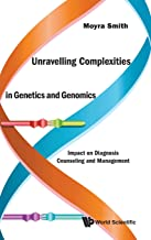 Unravelling Complexities In Genetics And Genomics: Impact On Diagnosis Counseling And Management
