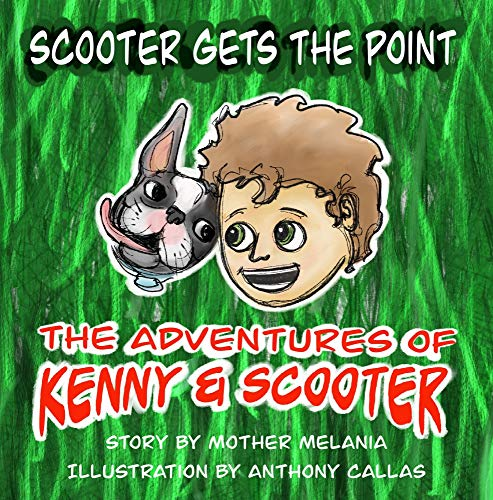 Scooter Gets the Point (The Adventures of Kenny & Scooter Book 1) (English Edition)