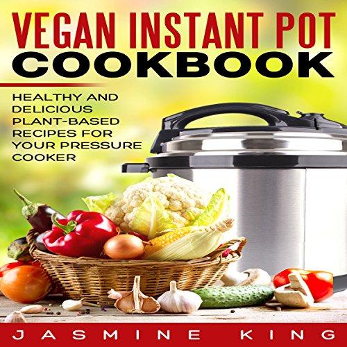 Vegan Instant Pot Cookbook audiobook cover art