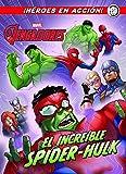 Los Vengadores. El increíble Spider-Hulk: Cuento (Marvel. Los Vengadores)