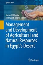 Management and Development of Agricultural and Natural Resources in Egypt's Desert (Springer Water)