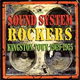 Sound System Rockers-Kingston Town 1969-1975 - Various