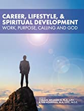 Career, Lifestyle, and Spiritual Development: Work, Purpose, Calling, and God