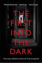 The First into the Dark: The Nazi Persecution of the Disabled