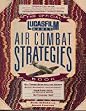 The Official Lucasfilm Games Air Combat Strategies Book (Secrets of the Games Series) by Fontaine, George, Demaria, Rusel (1991) Paperback - Prima Games