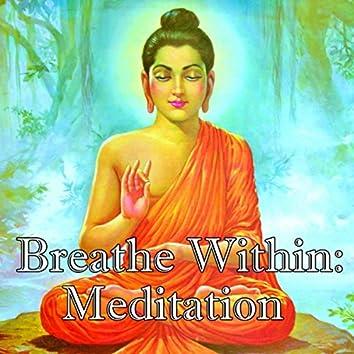 Breathe Within: Meditation