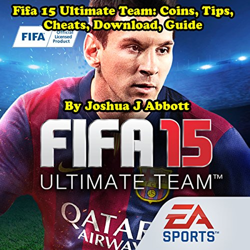 Fifa 15 Ultimate Team: Coins, Tips, Cheats, Download, Guide audiobook cover art