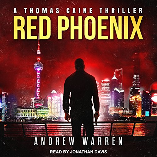 Red Phoenix     Thomas Caine Thriller Series, Book 2              By:                                                                                                                                 Andrew Warren                               Narrated by:                                                                                                                                 Jonathan Davis                      Length: 14 hrs and 41 mins     63 ratings     Overall 4.4