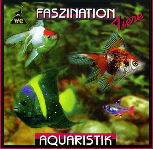 Aquaristik (Faszination Tiere)