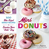 Mini Donuts: 100 Bite-Sized Donut Recipes to Sweeten Your 'Hole' Day