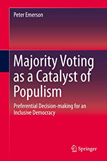 Majority Voting as a Catalyst of Populism: Preferential Decision-making for an Inclusive Democracy