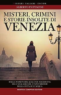 Misteri, crimini e storie insolite di Venezia