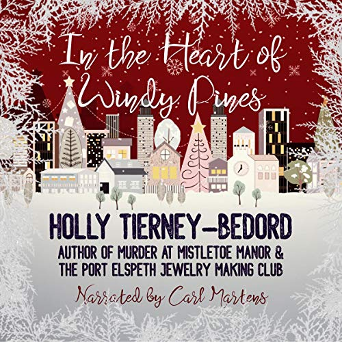 In the Heart of Windy Pines Audiobook By Holly Tierney-Bedord cover art