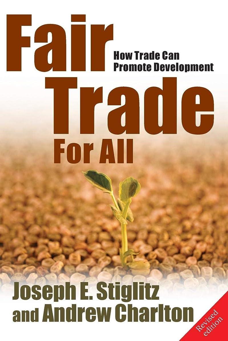 誰も脅迫租界Fair Trade for All: How Trade Can Promote Development (Initiative for Policy Dialogue S)