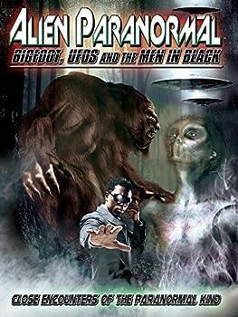 Alien Paranormal  Bigfoot UFOs And The Men In Black