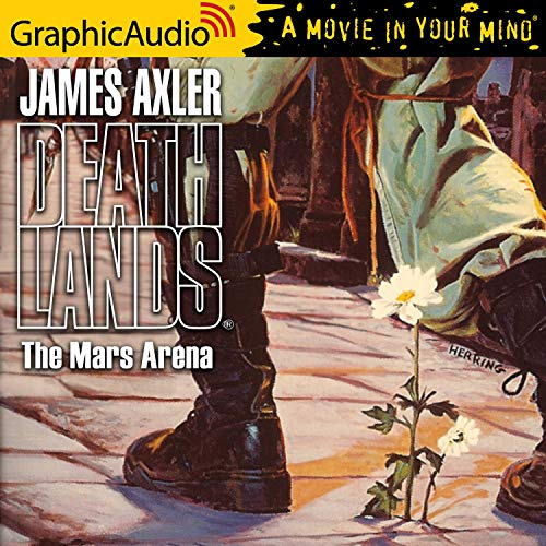 The Mars Arena [Dramatized Adaptation] Audiobook By James Axler cover art