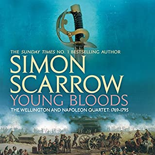Young Bloods     Wellington and Napoleon, Book 1              By:                                                                                                                                 Simon Scarrow                               Narrated by:                                                                                                                                 Jonathan Keeble                      Length: 19 hrs and 28 mins     56 ratings     Overall 4.6