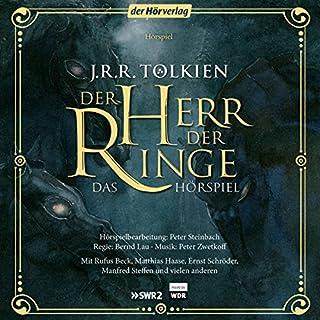 Der Herr der Ringe. Das Hörspiel                   Autor:                                                                                                                                 J.R.R. Tolkien                               Sprecher:                                                                                                                                 Manfred Steffen,                                                                                        Matthias Haase,                                                                                        Rufus Beck                      Spieldauer: 11 Std. und 26 Min.     1.672 Bewertungen     Gesamt 4,6