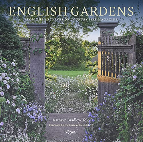 Compare Textbook Prices for English Gardens: From the Archives of Country Life Magazine  ISBN 9780847865796 by Bradley-Hole, Kathryn,The Duke of Devonshire
