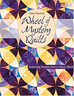 Wheel of Mystery Quilts: Surprising Designs from a Classic Block (That Patchwork Place)