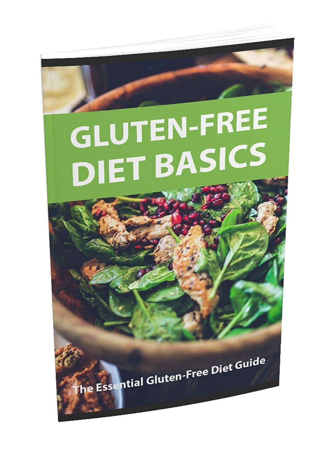 Gluten Free Diet Basics: People all over the world have decided that avoiding Gluten was not just another diet option but it was absolutely crucial for the sake of their health. (English Edition)