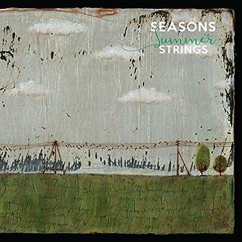 Seasons. Summer. Strings.