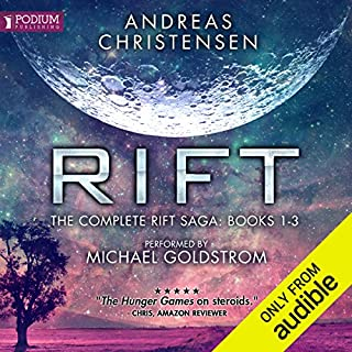 Rift     The Complete Rift Saga, Books 1-3              By:                                                                                                                                 Andreas Christensen                               Narrated by:                                                                                                                                 Michael Goldstrom                      Length: 14 hrs and 31 mins     10 ratings     Overall 4.2